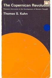 The Copernican Revolution - Kuhn, Thomas S. - Régikönyvek