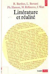 Litterature et realite - BARTHES R,  BERSANI L, HAMON PH, RIFFATERRE M, WATT I. - Régikönyvek