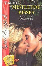 Mistletoe Kisses - LITTLE, KATE – DANIELS, KAYLA - Régikönyvek