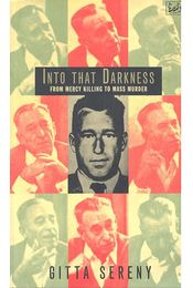 Into that Darkness – From Mercy Killing to Mass Murder - Régikönyvek