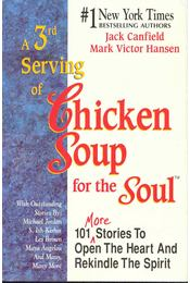 A 3rd Serving of Chicken Soup for the Soul - 101 More Stories To Open The Heart And Rekindle The Spirit - CANFIELD, JACK - HANSEN, MARK VICTOR - Régikönyvek