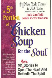 A 5th Portion of Chicken Soup for the Soul - 101 More Stories To Open The Heart And Rekindle The Spirit - CANFIELD, JACK - HANSEN, MARK VICTOR - Régikönyvek