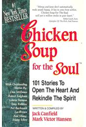 Chicken Soup for the Soul - 101 Stories To Open The Heart And Rekindle The Spirit - CANFIELD, JACK - HANSEN, MARK VICTOR - Régikönyvek