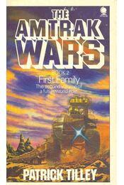 The Amtrak Wars #2 - First Family - Régikönyvek