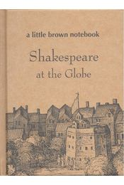 A Little Brown Notebook: Shakespeare at the Globe - Régikönyvek