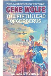 The Fifth Head of Cerberus - Wolfe, Gene - Régikönyvek