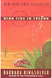 High Tide in Tucson – Essays from Now or Never - Régikönyvek