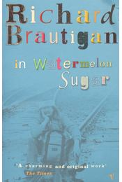 In Watermelon Sugar - Brautigan, Richard - Régikönyvek