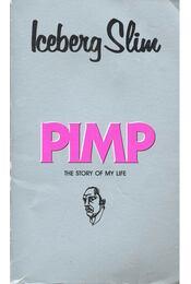 Iceberg Slim: Pimp - Régikönyvek