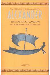 Alexander – The Sands of Ammon - Manfredi, Valerio Massimo - Régikönyvek