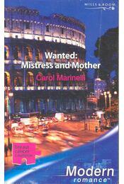 Wanted: Mistress and Mother - Marinelli, Carol - Régikönyvek