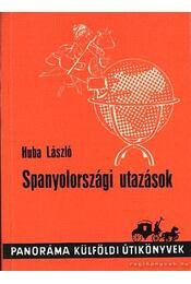 Spanyolországi utazások - Huba László - Régikönyvek