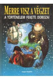 Merre visz a végzet - A történelem fekete dobozai - Huf, Hans-Christian - Régikönyvek