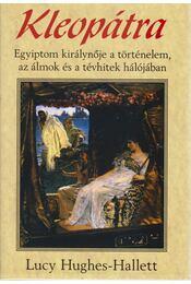 Kleopátra - Hughes-Hallett, Lucy - Régikönyvek