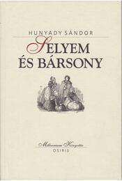 Selyem és bársony - Hunyady Sándor - Régikönyvek