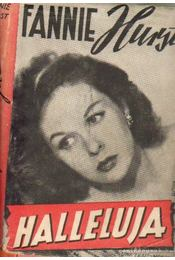 Halleluja - Hurst, Fannie - Régikönyvek