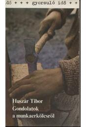 Gondolatok a munkaerkölcsről - Huszár Tibor - Régikönyvek