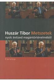 Metszetek nyolc évtized magántörténelméből - Huszár Tibor - Régikönyvek