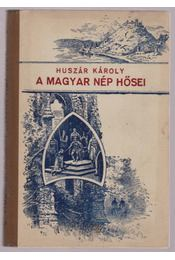 A magyar nép hősei - Régikönyvek