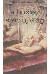 Szép új világ - Huxley, Aldous Leonard - Régikönyvek