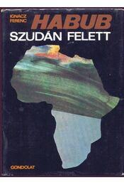 Habub Szudán felett - Ignácz Ferenc - Régikönyvek