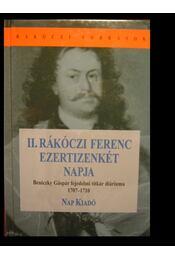 II. Rákóczi Ferenc ezertizenkét napja - Régikönyvek