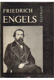 Friederich Engels - Iljicsov, L. F., J. P. Kangyel - Régikönyvek