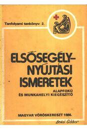 Elsősegélynyújtási ismeretek - Illés Béla - Régikönyvek