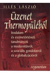 Üzenet Thermopüléből (dedikált) - Illés László - Régikönyvek