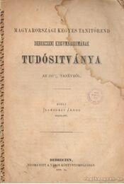 A Magyarországi Kegyes tanítórend Debreczeni Kisgymnasiumának tudósítmánya az 1877/8. tanévről - Illésházy János - Régikönyvek