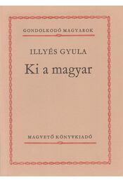 Ki a magyar - Illyés Gyula - Régikönyvek
