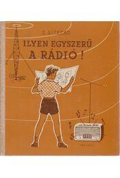 Ilyen egyszerű a rádió! - Régikönyvek