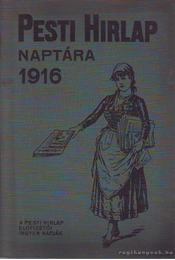 Pesti Hirlap Naptára 1916. - Régikönyvek