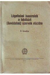 Légoltalmi ismeretek a lakóházi (önvédelmi) szervek részére - II kiadás 1952 - Régikönyvek