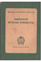 Erdészeti műszaki ismeretek - Imrik László, Teszárs Géza, Kollwentz Ödön - Régikönyvek