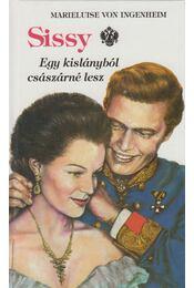 Sissy 1. - Egy kislányból császárné lesz - Ingenheim, Marieluise von - Régikönyvek