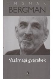 Vasárnapi gyerekek - Ingmar Bergman - Régikönyvek