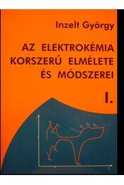 Az elektrokémia korszerű elmélete és módszerei I. - Régikönyvek