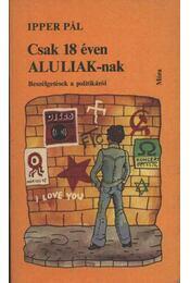 Csak 18 éven ALULIAK-nak - Ipper Pál - Régikönyvek