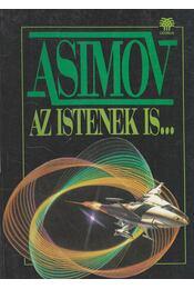 Az istenek is... - Isaac Asimov - Régikönyvek