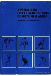 A preliminary check list of the birds of South West Afrika (Előzetes lista Dél-Nyugat Afrika madarairól) - J. M. Winterbottom - Régikönyvek