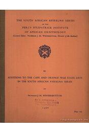 Additions to the Cape and Orange Free State Lists in the South African Avifauna Series (Kiegészítések Cape és Orange Szabad Állam jegyzékéhez a Dél-Afrika Madárvilága sorozatban) - J. M. Winterbottom - Régikönyvek