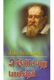 A Galilei-ügy tanulságai - Jáki Szaniszló - Régikönyvek
