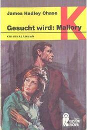Gesucht wird: Mallory - James Hadley Chase - Régikönyvek