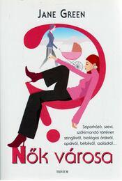 Nők városa - Jane Green - Régikönyvek