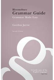 Bloomsbury Grammar Guide - Grammar Made Easy - JARVIE, GORDON - Régikönyvek