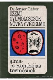 Üzemi gyümölcsök növényvédelme - Jenser Gábor dr. - Régikönyvek