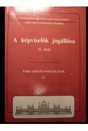 A képviselők jogállása ( 1. rész ) - Régikönyvek