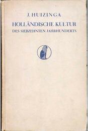 Holländische Kultur des siebzehnten Jahrhunderts - Johan Huizinga - Régikönyvek