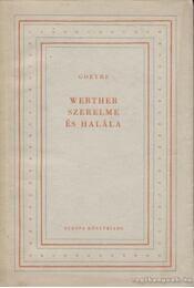 Werther szerelme és halála - Johann Wolfgang Goethe - Régikönyvek
